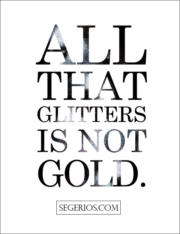 not all that glitters is gold - 600×781
